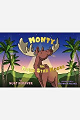 Monty the Movie Star Moose Kindle Edition