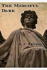 The Merciful Dark (The Allumni Trilogy Book 1) Kindle Edition