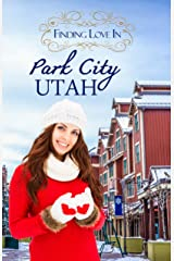 Finding Love in Park City, Utah: A Finding Love Romance (Resort to Love Book 3) Kindle Edition