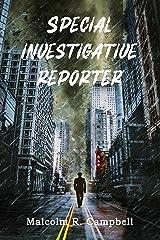 Special Investigative Reporter Kindle Edition