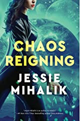 Chaos Reigning: A Novel (The Consortium Rebellion Book 3) Kindle Edition