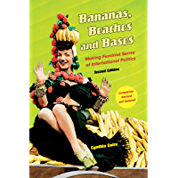 Bananas, Beaches and Bases: Making Feminist Sense of International Politics (English Edition)