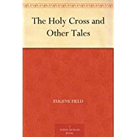 The Holy Cross and Other Tales (免费公版书) (English Edition)