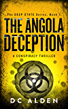 The Angola Deception: A Global Conspiracy Thriller (The Deep State Series Book 1)