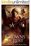 Crowns of Rust (Kingdoms of Sand Book 2)