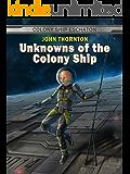 Unknowns of the Colony Ship (Colony Ship Eschaton Book 3)