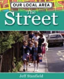Our Local Area: The Street