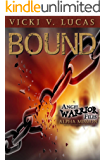 Bound: Alpha Mission (Angel Warrior Files Book 1)
