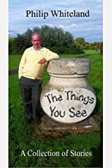 The Things You See... (The 'Nostalgedy' Collection Book 5) Kindle Edition