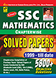 SSC Mathematics Chapterwise Solved Papers 1999-till date 5800+ Objective Questions-Chapterwise compilation of Previous Years Solved Papers of Exam Conducted ... CHSL,SSC matric level,FCI,Delhi Police,SI