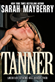 Tanner (American Extreme Bull Riders Tour Book 1)