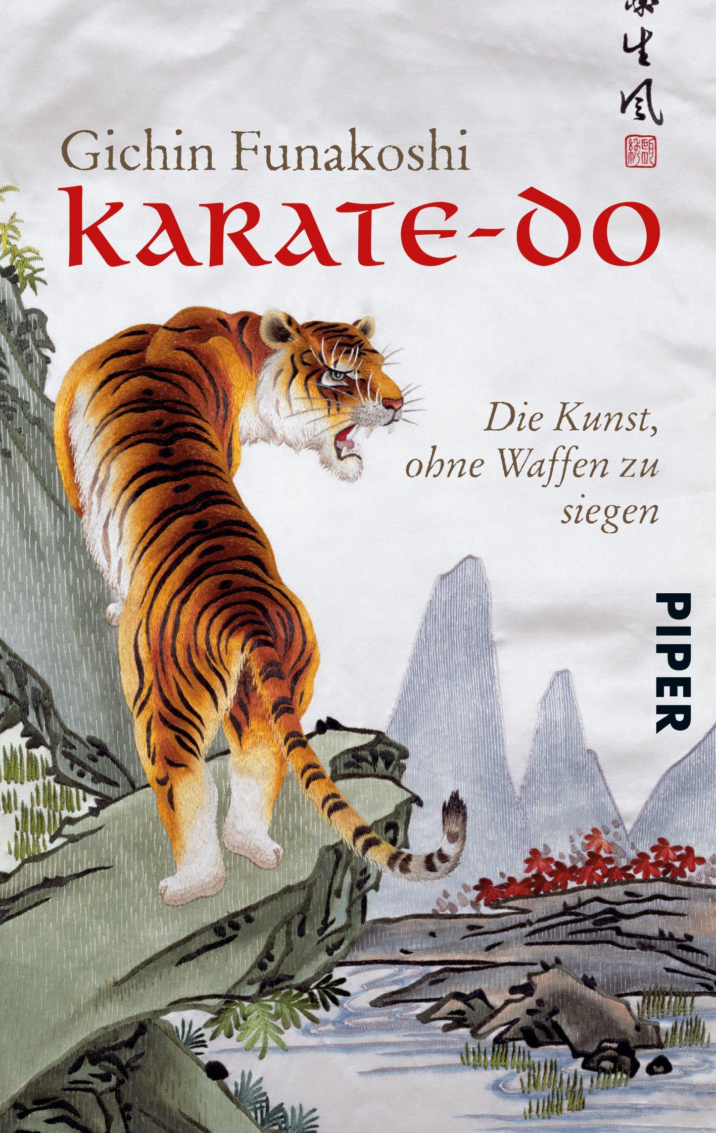 Karate-do: Die Kunst, ohne Waffen zu siegen (Piper Taschenbuch, Band 24920)