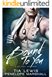 Bound to You: A Military Romance (You and Me Series Book 3)