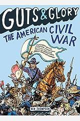 Guts & Glory: The American Civil War Kindle Edition