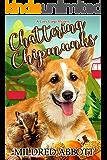 Chattering Chipmunks (Cozy Corgi Mysteries Book 18)