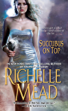 Succubus On Top (Georgina Kincaid Book 2)