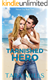 Tarnished Hero (Pelican Cay Series Book 2)