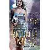 Succubus On Top (Georgina Kincaid Book 2)