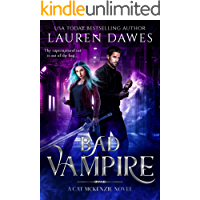 Bad Vampire: A Snarky Paranormal Detective Story (A Cat McKenzie Novel Book 1)