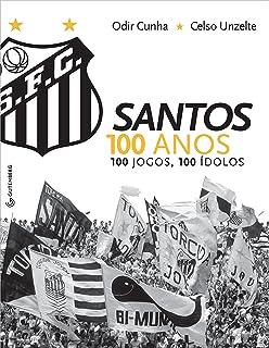 10 Décadas. A História do Santos FC - 9788504018103 - Livros na ... debb5889f2814