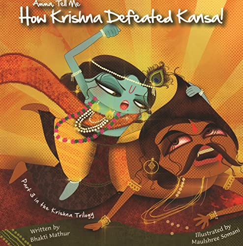 Amma; Tell Me How Krishna Defeated Kansa! (Amma Tell Me: Krishna Trilogy; Part 3)