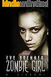 Zombie Girl (The Zombie Girl Saga Book 1)