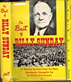The Best of Billy Sunday; 17 Burning Sermons from the Most Spectacular Evangelist the World Has Ever Known