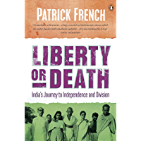Liberty or Death: India's Journey to Independence and Division