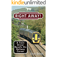 Right Away!: A Train Driver Recalls His Railway Career