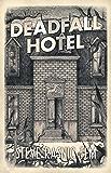 Deadfall Hotel