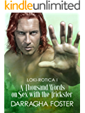 Loki-rotica: I: A Thousand Words on Sex with the Trickster