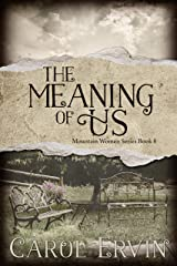 The Meaning of Us (Mountain Women Series Book 8) Kindle Edition
