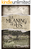 The Meaning of Us (Mountain Women Series Book 8)