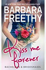 Kiss Me Forever (Bachelors & Bridesmaids #1) Kindle Edition