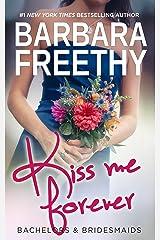 Kiss Me Forever (Bachelors & Bridesmaids Book 1) Kindle Edition