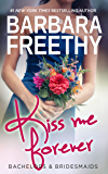 Kiss Me Forever (Bachelors & Bridesmaids #1)