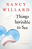 Things Invisible to See: A Novel