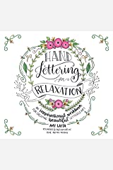 Hand Lettering for Relaxation: An Inspirational Workbook for Creating Beautiful Lettered Art (English Edition) eBook Kindle