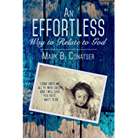An Effortless Way to Relate to God (English Edition)