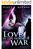 Love In The House Of War (Army of One Book 1)