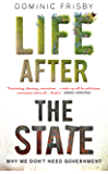 Life After the State: Why We Don't Need Government (English Edition)