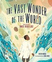 The Vast Wonder Of The World: Biologist Ernest