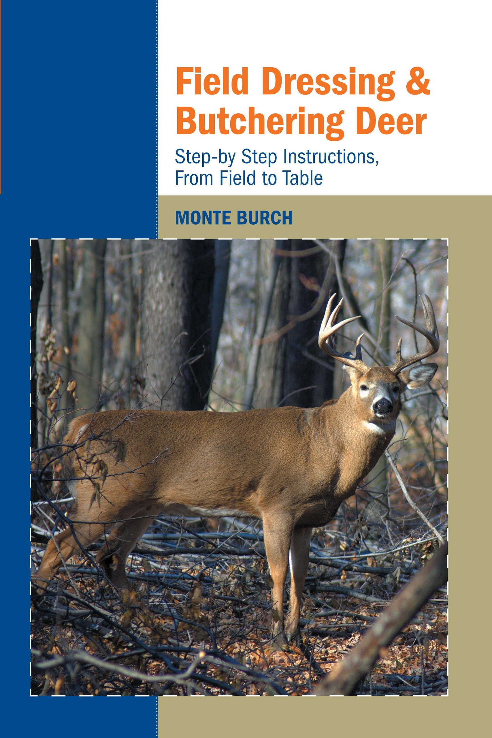field dressing and butchering deer step by step instructions, fromfollow the author
