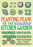 Planting Plans For Your Kitchen Garden: How to Create a Vegetable, Herb and Fruit Garden in Easy Stages (English Edition)