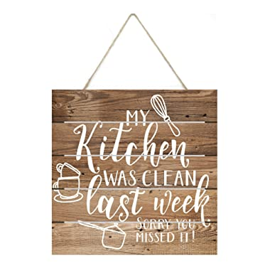 MRC Wood Products My Kitchen was Clean Last Week Sorry You Missed It Rustic Wooden Plank Sign 8x8