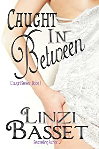 Caught in Between (The Caught Series Book 1)