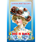 """ROSE IN BLOOM: Sequel To """"Eight Cousins"""" by Louisa May Alcott: Illustrated Edition with Author Biography"""