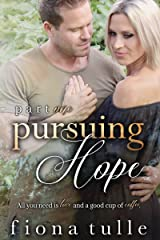 Pursuing Hope: Part One Kindle Edition
