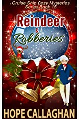 Reindeer & Robberies: A Cruise Ship Mystery (Cruise Ship Cozy Mysteries Book 15) Kindle Edition