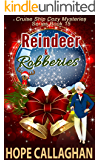 Reindeer & Robberies: A Cruise Ship Mystery (Cruise Ship Christian Cozy Mysteries Series Book 15)